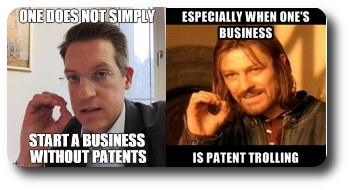 ESPECIALLY WHEN ONE'S BUSINESS IS PATENT TROLLING