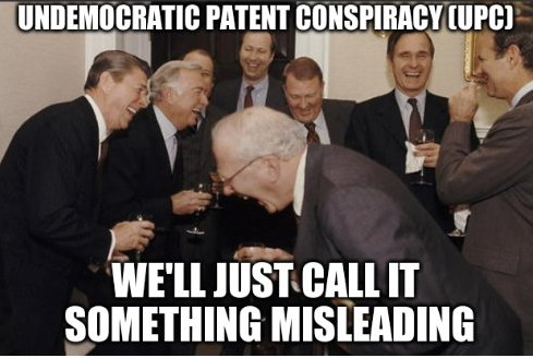 The undemocratic patent conspiracy (UPC): We'll just call it something misleading