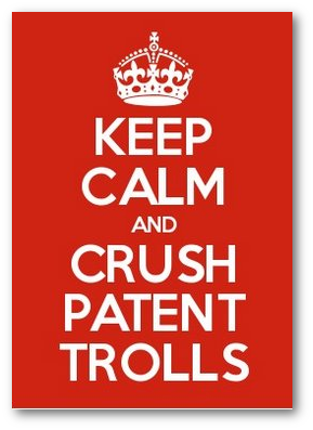 KEEP CALM AND CRUSH PATENT TROLLS