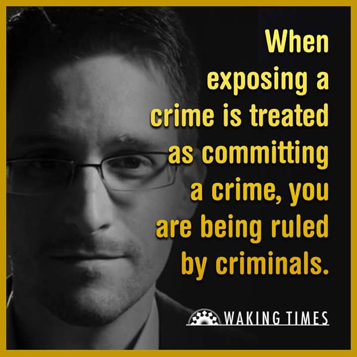 When Exposing A Crime Is Treated As Committing A Crime, You Are Being Ruled By The Criminals Themselves.