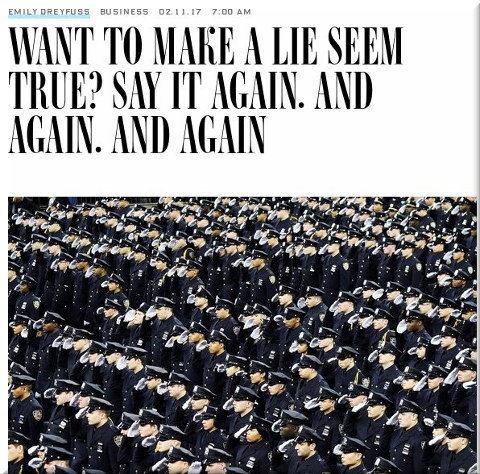 Want to Make a Lie Seem True? Say It Again. And Again. And Again