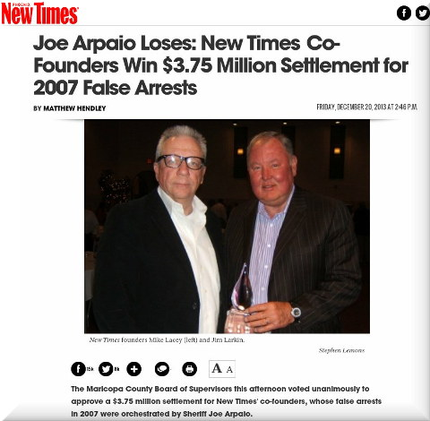Joe Arpaio Loses: New Times Co-Founders Win $3.75 Million Settlement for 2007 False Arrests