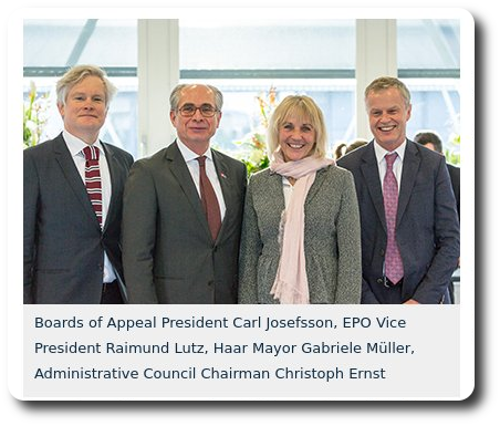 Boards of Appeal President Carl Josefsson, EPO Vice President Raimund Lutz, Haar Mayor Gabriele Müller, Administrative Council Chairman Christoph Ernst