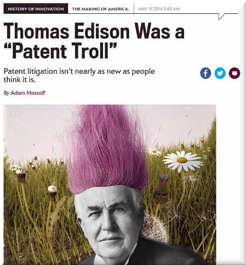 "Thomas Edison Was a ""Patent Troll"""