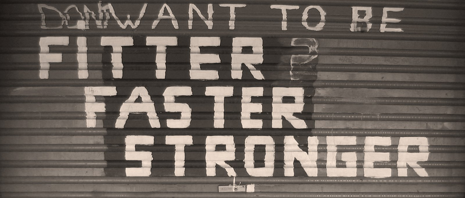 Fitter, Faster, Stronger