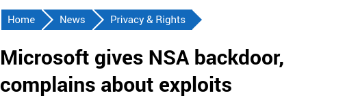Microsoft gives NSA backdoor, complains about exploits