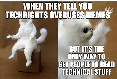 When they tell you Techrights overuses memes. But it's the only way to get people to read technical stuff.
