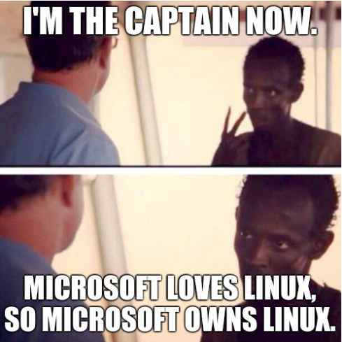 I'm The Captain Now. Microsoft loves Linux, so Microsoft owns Linux.