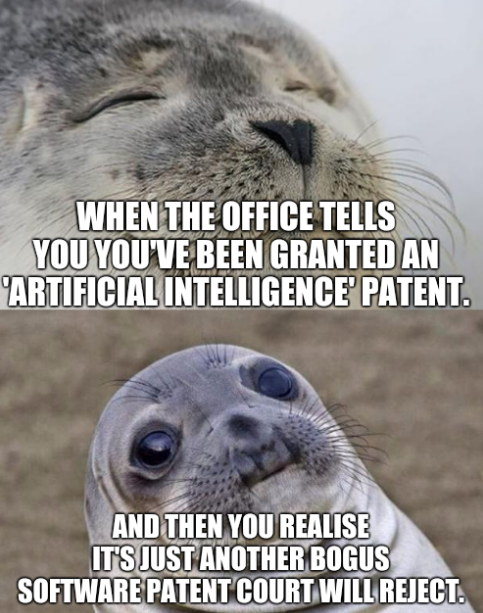 Artificial Intelligence: When the office tells you you've been granted an 'Artificial Intelligence' patent. And then you realise it's just another bogus software patent court will reject.