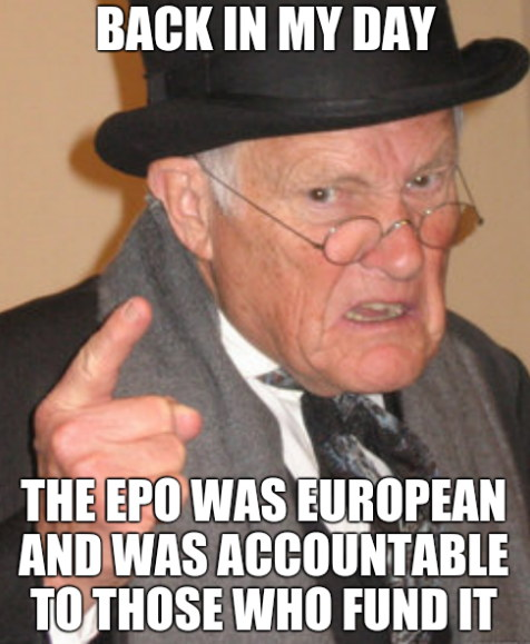 Back In My Day... The EPO was European and was accountable to those who fund it