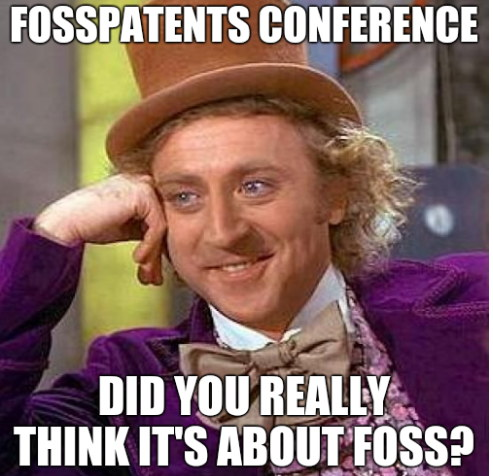 FOSSPatents Conference. Did you really think it's about FOSS?