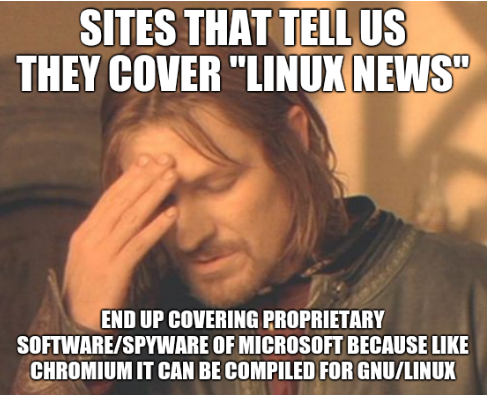Sites that tell us they cover Linux news'... End up covering proprietary software/spyware of Microsoft because like Chromium it can be compiled for GNU/Linux