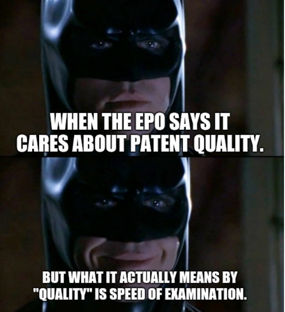When the EPO says it cares about patent quality. But what it actually means by 'quality' is speed of examination.