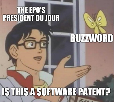 The EPO's President du jour. Buzzword. Is this a software patent?