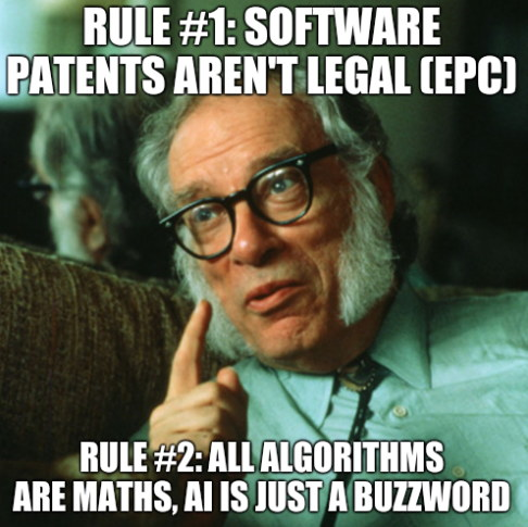 Rule #1: Software patents aren't legal (EPC); Rule #2: All algorithms are maths, AI is just a buzzword