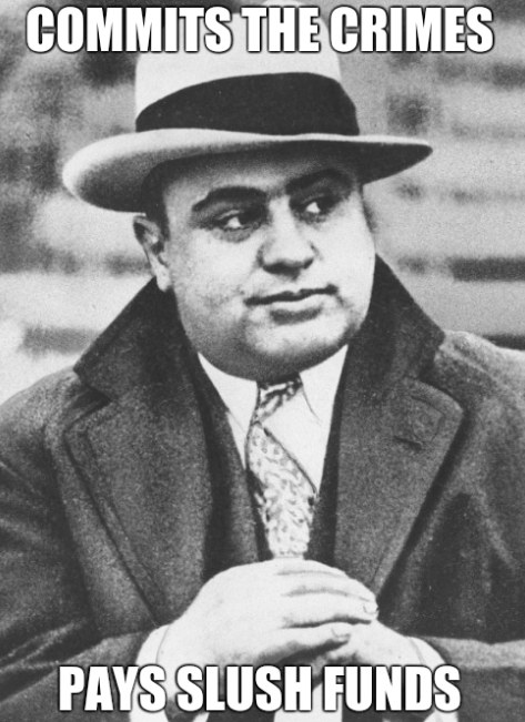 Capone Commits the Crimes, Pays Slush Funds