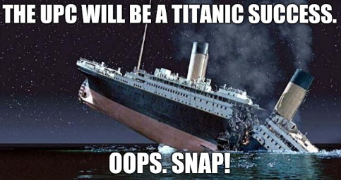 The UPC will be a titanic success. Oops. SNAP!