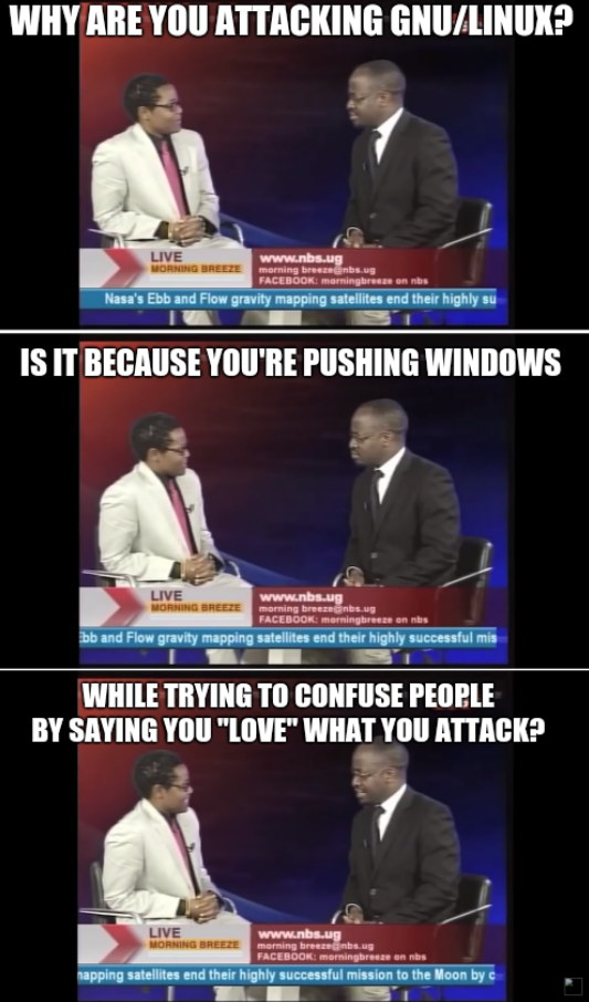 why are you attacking gnu/linux? Is it because you're pushing windows while trying to confuse people by saying you 'love' what you attack?