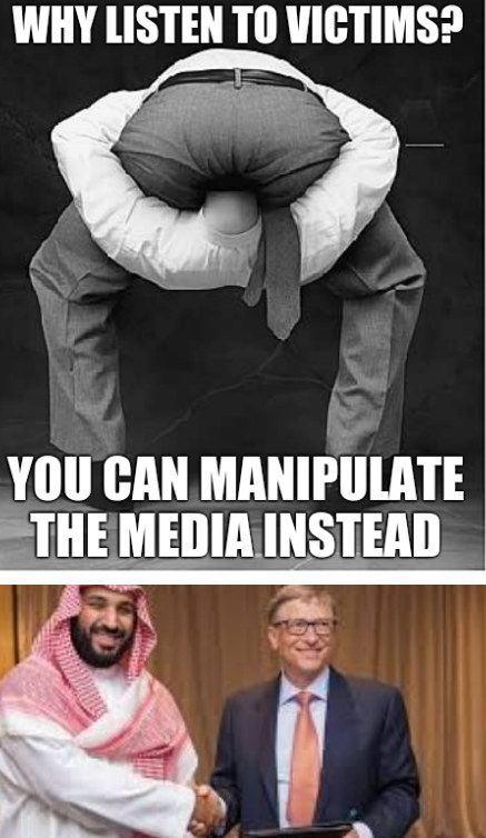 Why listen to victims? You can manipulate the media instead