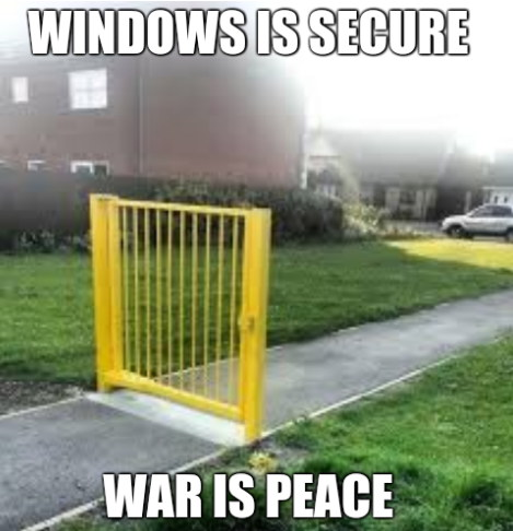 Windows is secure. War is peace.