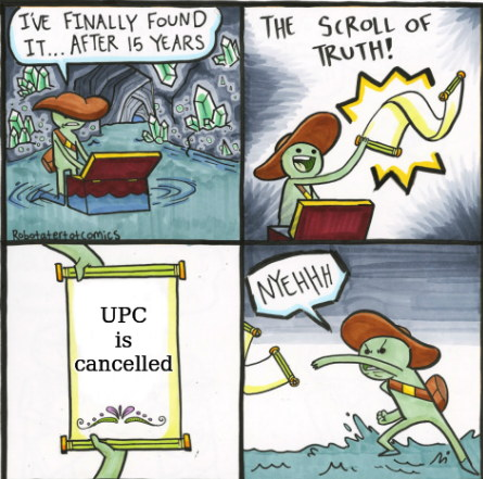 UPC is cancelled