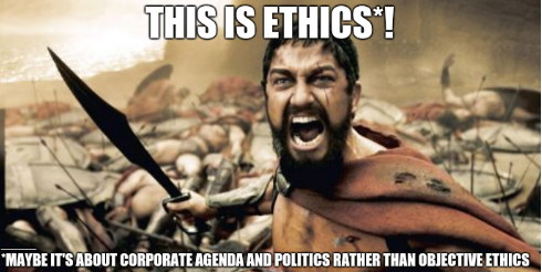 THIS IS ETHICS*! Maybe it's about corporate agenda and politics rather than objective ethics