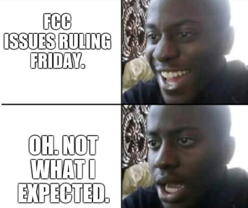 FCC issues ruling Friday. Oh. Not what I expected.
