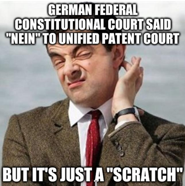German Federal Constitutional Court said 'nein' to Unified Patent Court... But it's just a 'Scratch'