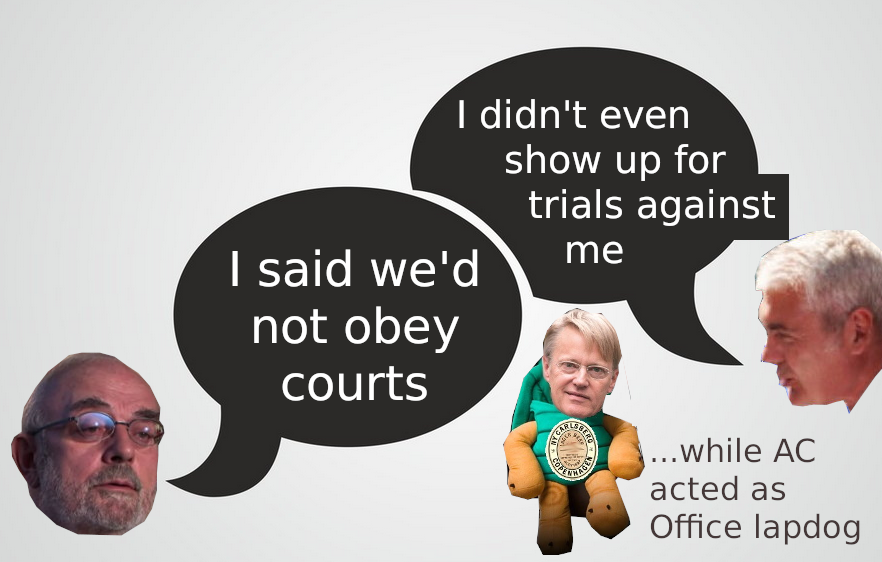 EPO lapdog: I said we'd not obey courts; I didn't even show up for trials against me ...while AC acted as Office lapdog