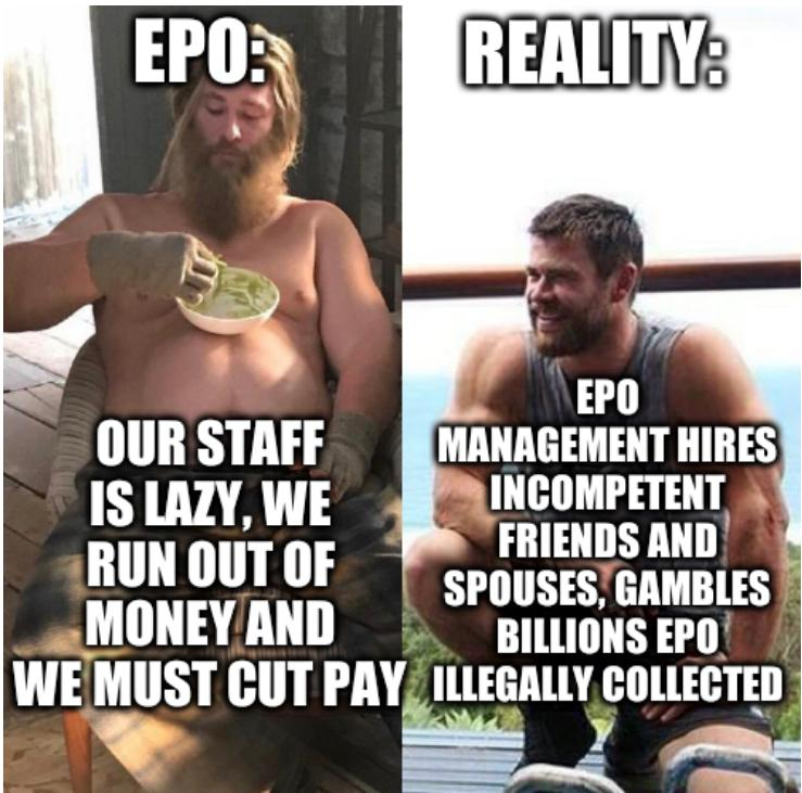 EPO: Our staff is lazy, we run out of money and we must cut pay; Reality: EPO management hires incompetent friends and spouses, gambles billions EPO illegally collected