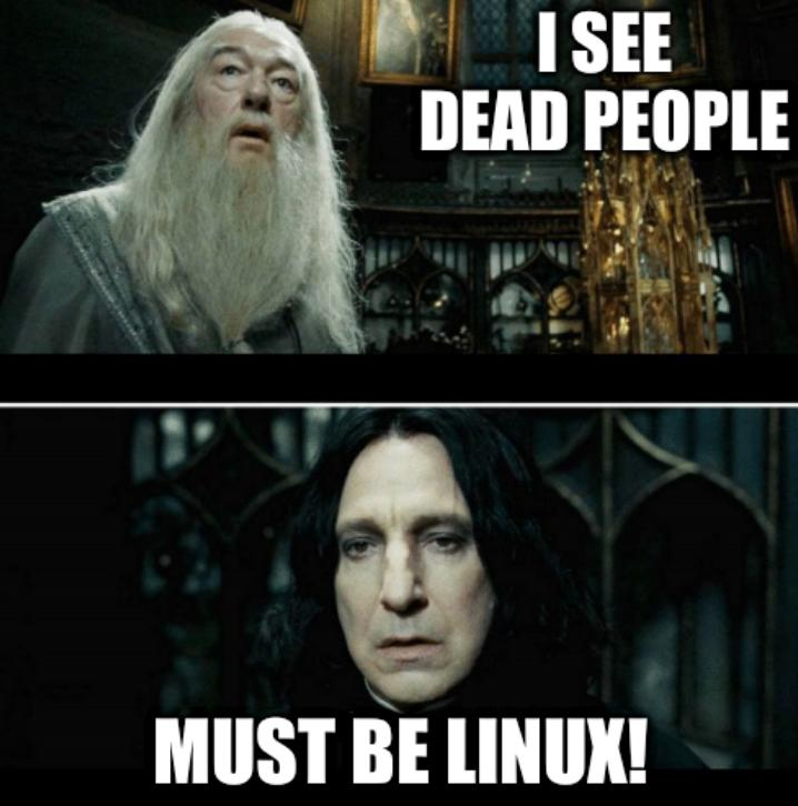 Gandalf: I see dead people... Must be Linux!