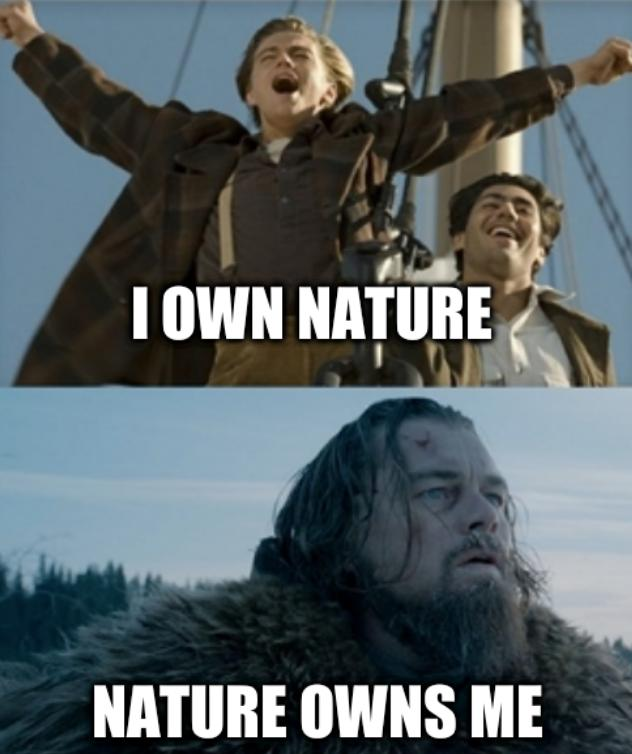 Leo: I own nature; nature owns me