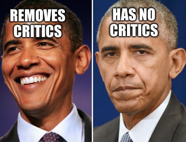 Obama: Removes critics, Has no critics