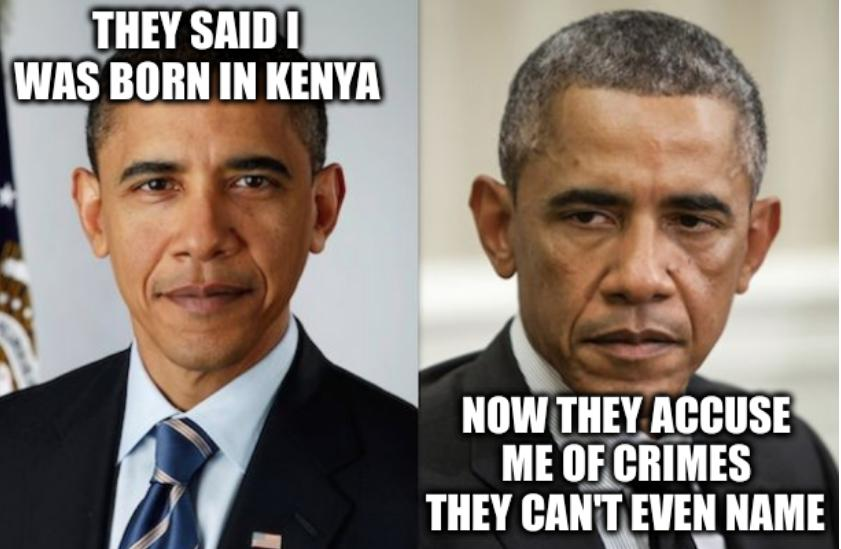 Obama: They said I was born in Kenya; Now they accuse me of crimes they can't even name