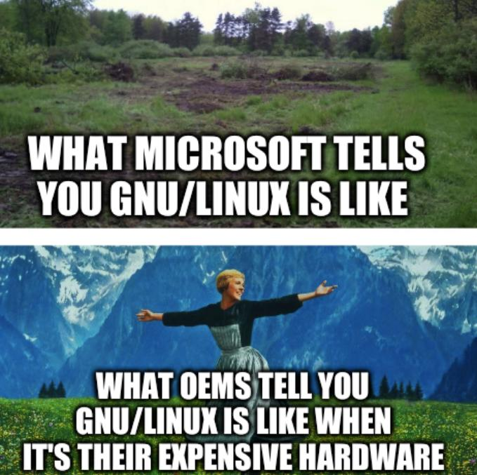 What Microsoft tells you GNU/Linux is like; What OEMs tell you GNU/Linux is like when it's their expensive hardware