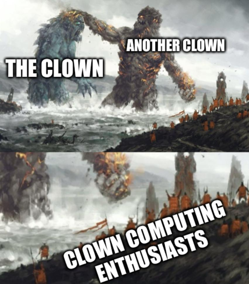 Two Giants And Small Humans: The Clown, Another clown, clown computing enthusiasts