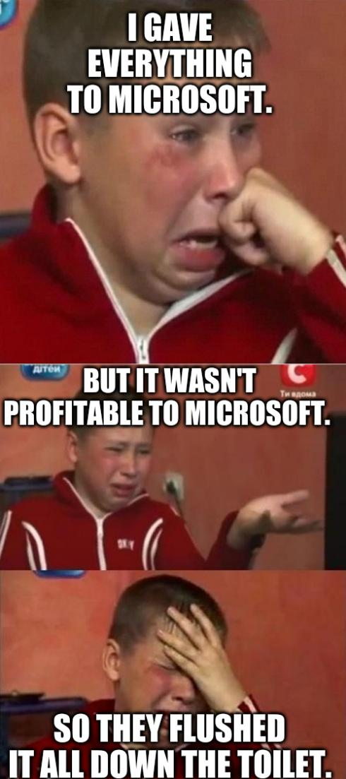 A crying Ukrainian kid: I gave everything to Microsoft. But it wasn't profitable to Microsoft. So they flushed it all down the toilet.