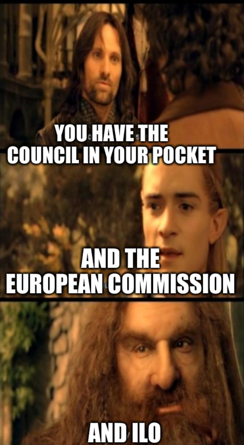 Lord of the rings council of elrond: You have the council in your pocket and the European Commission and ILO