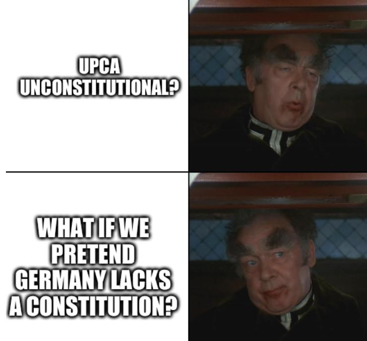 Thufir Hawat: UPCA unconstitutional? What if we pretend Germany lacks a constitution?