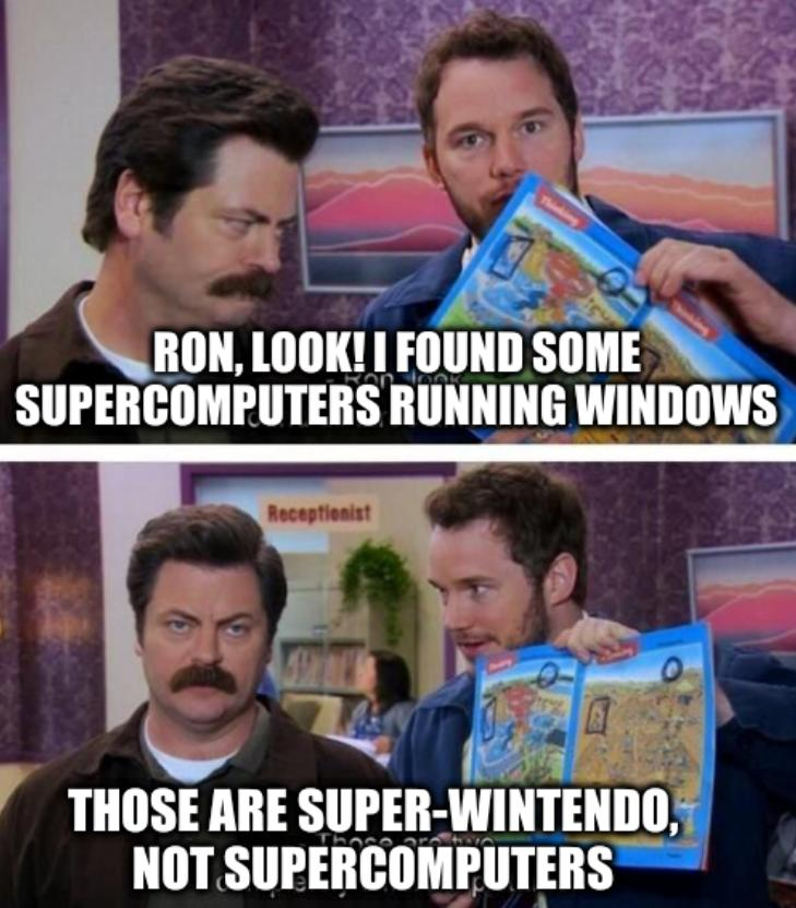 Parks and Rec Two Completely Different Pictures;Ron, look! I found some supercomputers running Windows, Those are Super-Wintendo, not supercomputers