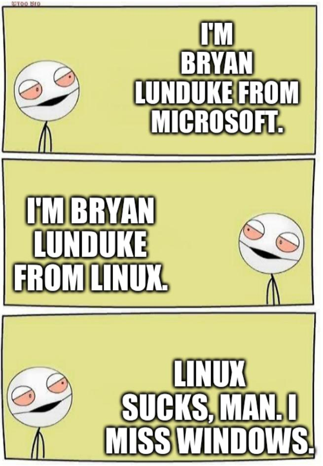 Two High Bros: I'm Bryan Lunduke from Microsoft. I'm Bryan Lunduke from Linux. Linux sucks, man. I miss Windows.