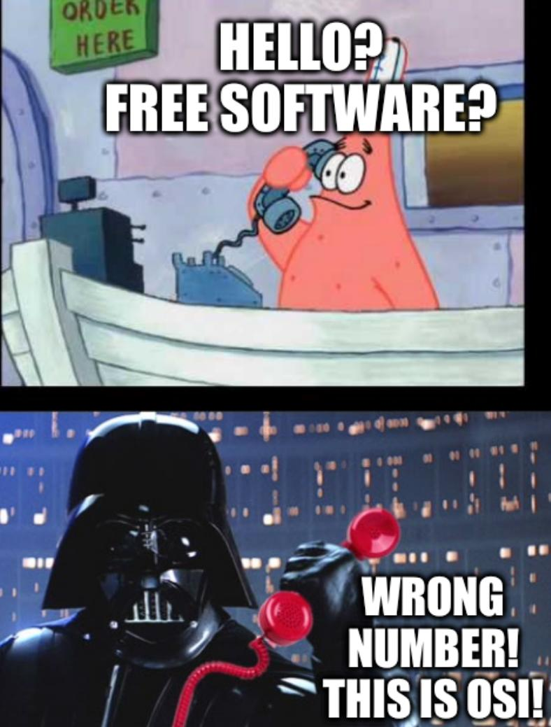 No This Is The Dark Side: Hello? Free Software? Wrong number! This is OSI!