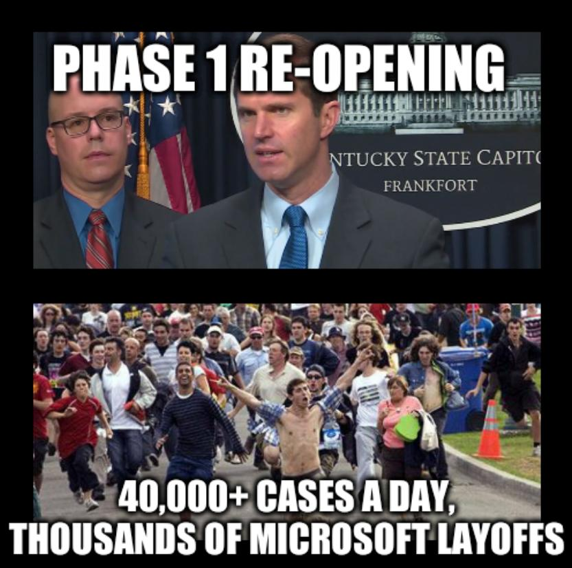 Kentucky Phase 1 Re-Opening: 40,000+ cases a day, thousands of Microsoft layoffs