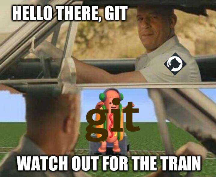 Dancing HotDog meme: Hello there, Git; Watch out for the train