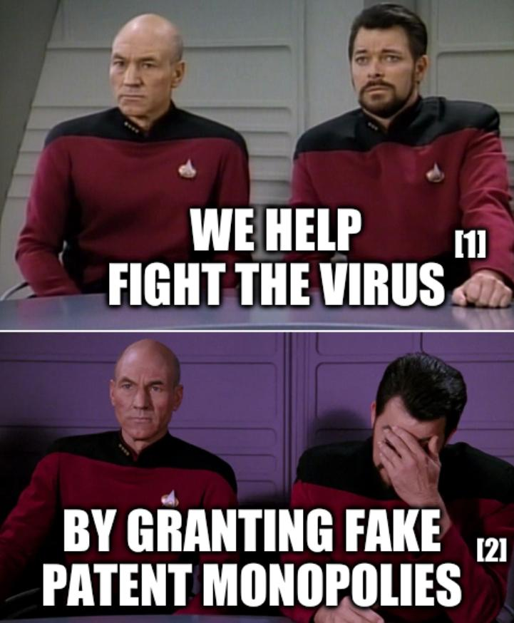 Picard Riker listening to a pun: We help fight the virus by granting fake patent monopolies