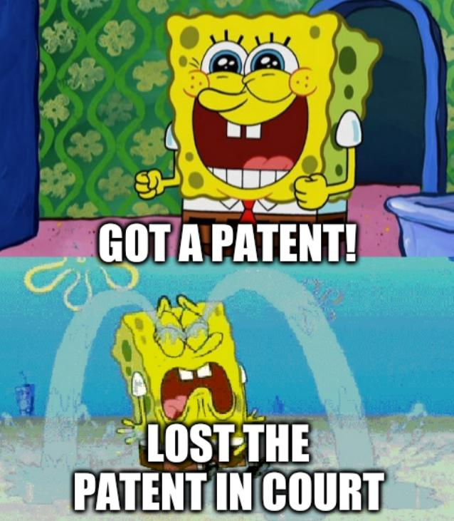 Hot girl and you are ugly meme: Got a patent! Lost the patent in court