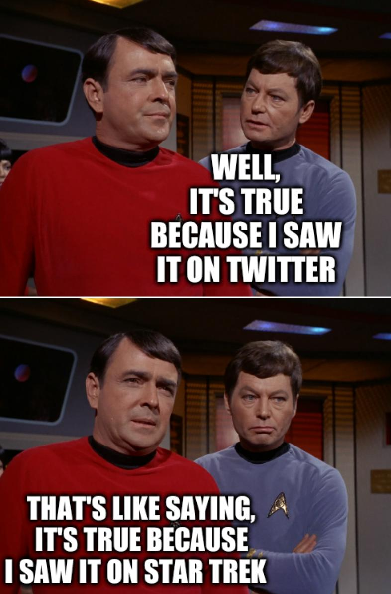 Star Trek's Scotty, McCoy: Well, it's true because I saw it on Twitter; that's like saying, it's true because I saw it on Star Trek