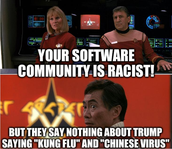 Star Trek Rand Sulu: Your software community is racist! But they say nothing about Trump saying 'kung flu' and 'Chinese virus'