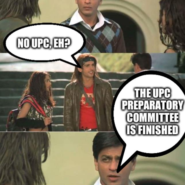No UPC, eh? The UPC Preparatory Committee is finished