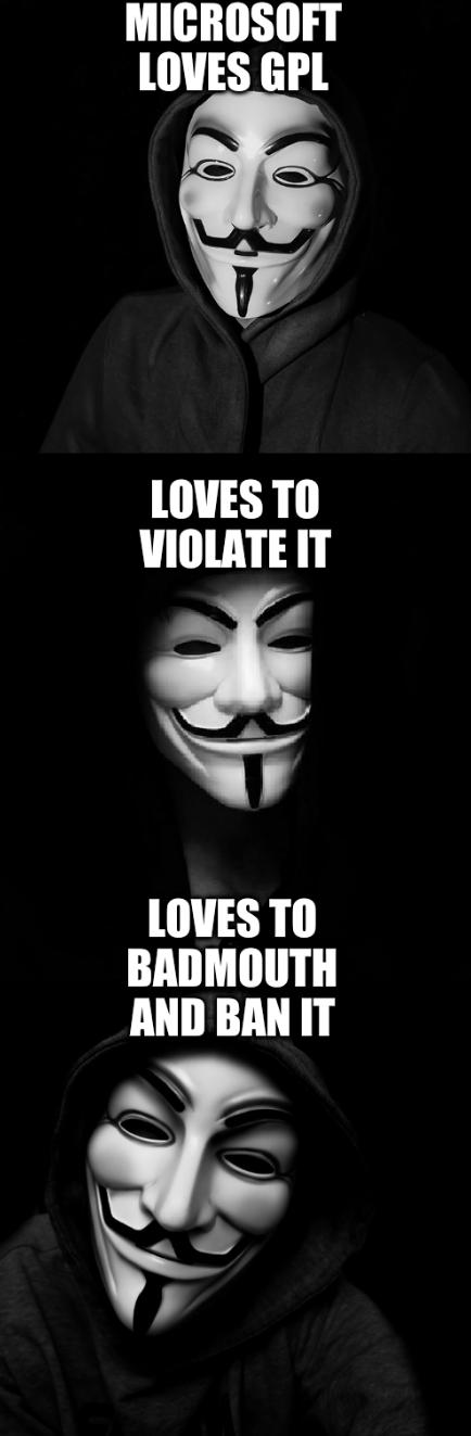 Guy Fawkes Mask: Microsoft loves GPL, Loves to violate it, Loves to badmouth and ban it
